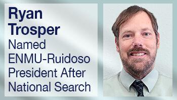 Ryan Trosper Named ENMU-Ruidoso President After National Search