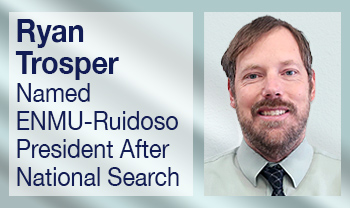Ryan Trosper Named ENMU-Ruidoso President After National Search